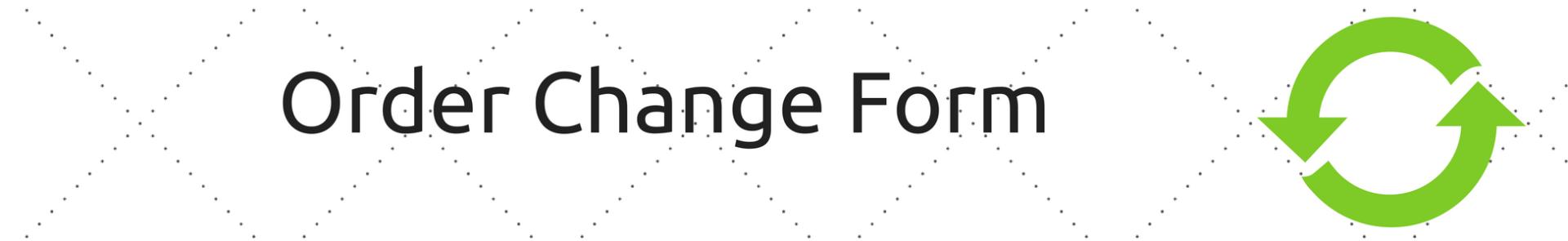 Order Change Form